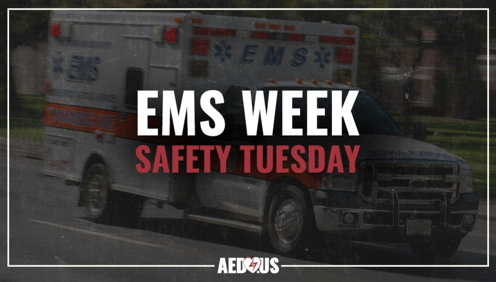 #EMSWeek - Safety Tuesday - AED.US BLOG