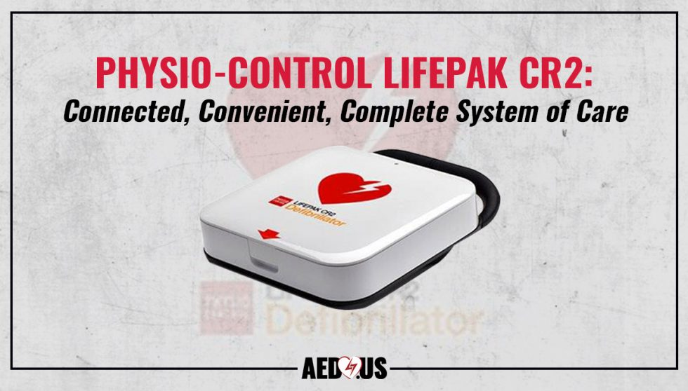 The New Physio-Control LIFEPAK CR2: Connected, Convenient, Complete System of Care - AED.US BLOG